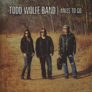 Todd Wolfe Band: Miles To Go - Cover