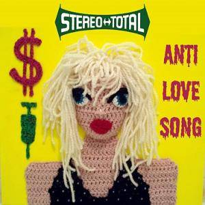 Stereo Total: Anti Love Song - Cover
