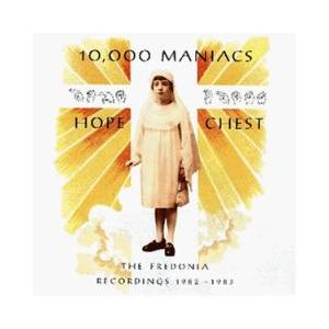10,000 Maniacs: Hope Chest - Cover