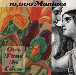 Cover - 10,000 Maniacs: Our Time In Eden