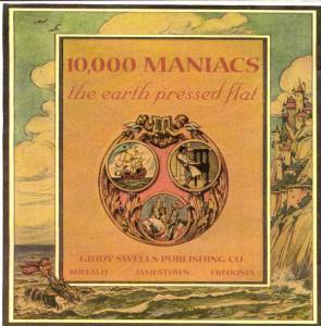 Cover - 10,000 Maniacs: Earth Pressed Flat, The