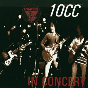 10cc: King Biscuit Flower Hour Presents - In Concert - Cover
