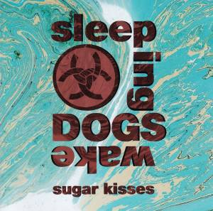 Cover - Sleeping Dogs Wake: Sugar Kisses