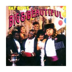 Cover - Fat Boys, The: Big & Beautiful