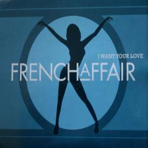 Cover - French Affair: I Want Your Love