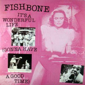 Fishbone: It's A Wonderful Life (Gonna Have A Good Time) - Cover