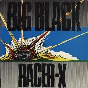 Cover - Big Black: Racer-X