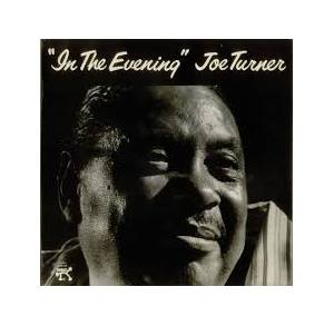 Big Joe Turner: In The Evening - Cover