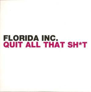 Cover - Florida Inc.: Quit All That Sh*t