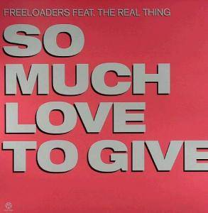 Cover - Freeloaders Feat. The Real Thing: So Much Love To Give