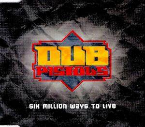 Cover - Dub Pistols: Six Million Ways To Live