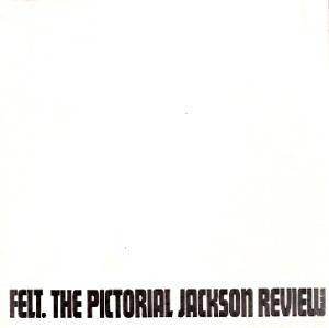 Cover - Felt: Pictorial Jackson Review, The