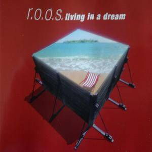Cover - R.O.O.S.: Living In A Dream