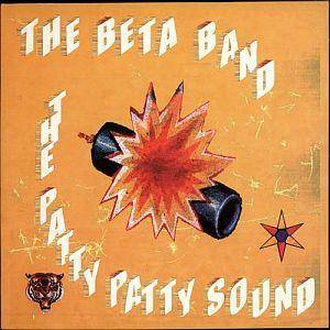 Cover - Beta Band, The: Patty Patty Sound, The