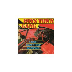 Cover - Boys Town Gang: I Just Can't Help Believing