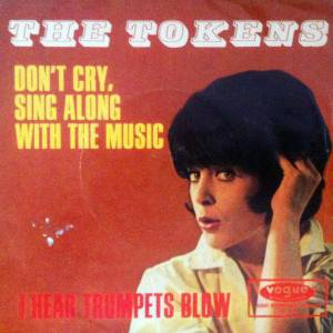Cover - Tokens, The: Don't Cry Sing Along With The Music