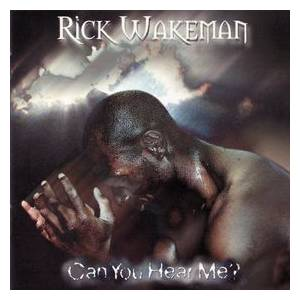 Rick Wakeman: Can You Hear Me? - Cover