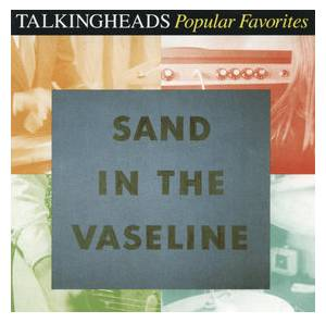 Talking Heads: Sand In The Vaseline - Popular Favorites 1976-1992 - Cover