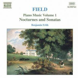 Cover - John Field: Nocturnes And Sonatas, Piano Music Volume 1, Benjamin Firth