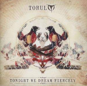 Cover - Torul: Tonight We Dream Fiercely