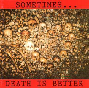 Cover - Earthcorpse: Sometimes... Death Is Better