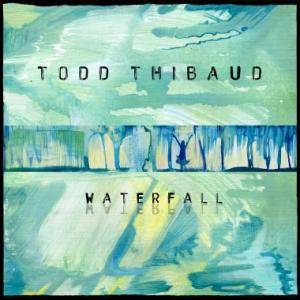 Cover - Todd Thibaud: Waterfall