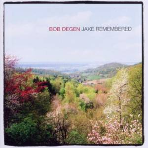 Cover - Bob Degen: Jake Remembered