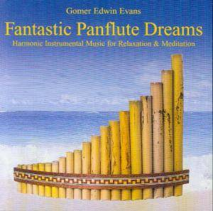 Cover - Gomer Edwin Evans: Fantastic Panflute Dreams