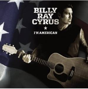 Billy Ray Cyrus: I'm American - Cover