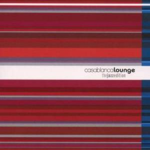 Casablanca Lounge - The Jazz Edition - Cover