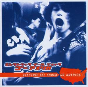 Electric Eel Shock: Go America! - Cover