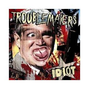 Cover - Troublemakers: Idiot