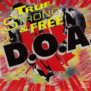Cover - D.O.A.: True (North) Strong & Free