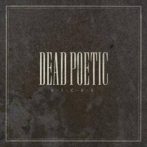 Dead Poetic: Vices - Cover