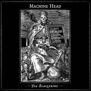 Machine Head: Blackening, The - Cover