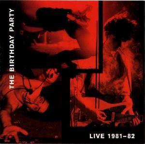 The Birthday Party: Live 81-82 - Cover