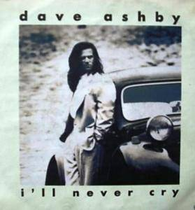 Dave Ashby: I'll Never Cry - Cover