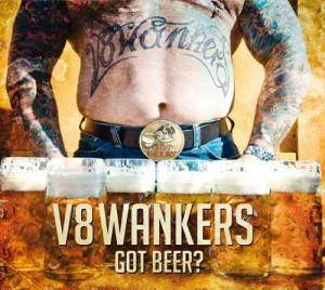 Cover - V8 Wankers: Got Beer?