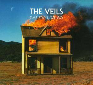 Cover - Veils, The: Time Stays, We Go