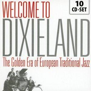 Welcome To Dixieland The Golden Era Of European Traditional Jazz - Cover