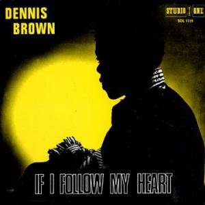 Cover - Dennis Brown: If I Follow My Heart