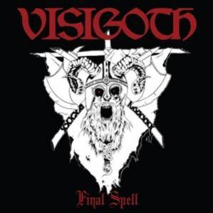 Visigoth: Final Spell - Cover