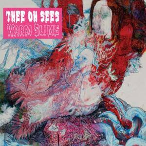 Cover - Thee Oh Sees: Warm Slime