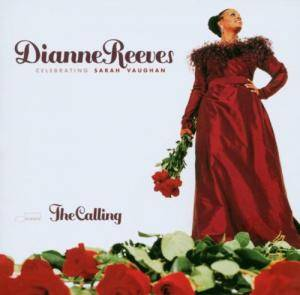 Cover - Dianne Reeves: Calling - Celebrating Sarah Vaughan, The