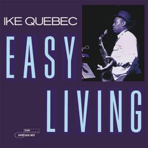 Cover - Ike Quebec: Easy Living