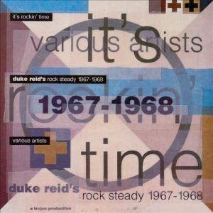 "Cover - Eric ""Monty"" Morris: It's Rockin' Time: Duke Reid's Rock Steady 1967 - 1968"
