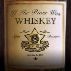 Cover - Spin Doctors: If The River Was Whiskey