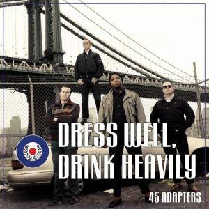 45 Adapters: Dress Well, Drink Heavily - Cover