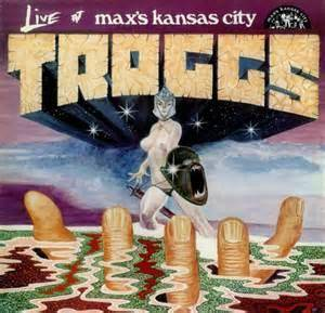 The Troggs: Live At Max's Kansas City (LP) - Bild 1