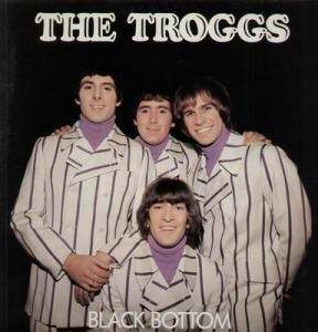 The Troggs: Black Bottom - Cover